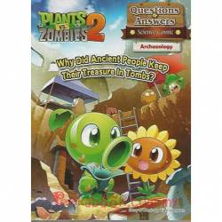 Plants Vs Zombies 2 Questions & Answers Science Comic Archaeology – Why Did Ancient People Keep Their Treasure In Tombs?