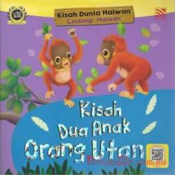 Kisah Dunia Haiwan 2 Kisah Dua Anak Orang Utan