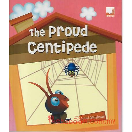 Animal Storyhouse 1 The Proud Centipede
