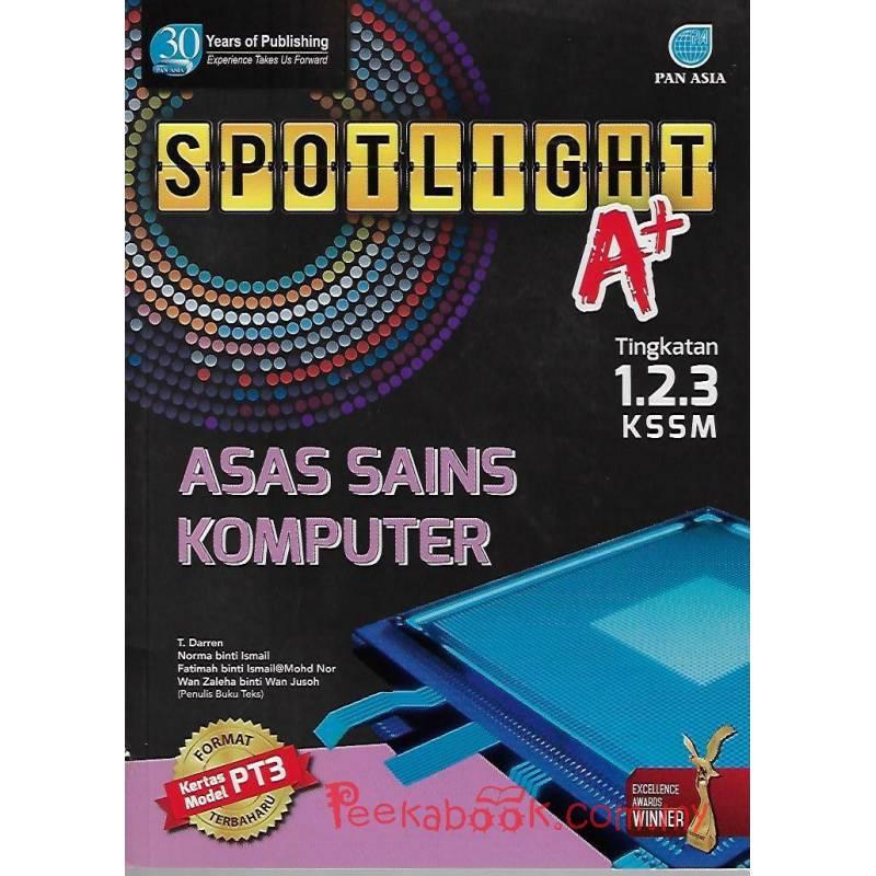 Spotlight A+ Asas Sains Komputer Tingkatan 1.2.3 KSSM ...